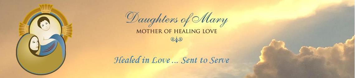 Daughters of Mary Mother of Healing Love